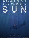 Güneşe Karşı   Against The Sun