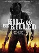Öldür Ya Da Öl | Kill or Be Killed