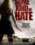 Some Kind of Hate izle