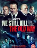 We Still Kill the Old Way izle |1080p|