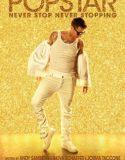 Popstar: Never Stop Never Stopping izle |1080p|