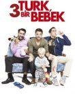 3 Türk ve Bir Bebek izle |1080p|