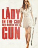 Arabadaki Gözlüklü ve Silahlı Kadın izle |1080p|
