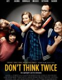 Don't Think Twice izle |1080p|