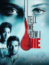 Ölümcül Deney: Dejavu   Tell Me How I Die